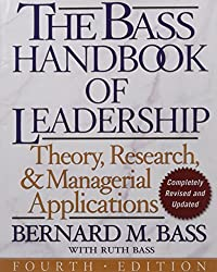 The Bass Handbook of Leadership: Theory, Research, and Managerial Applications by Bernard M. Bass (2008-11-11)