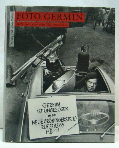 Foto Germin. Werk und Leben eines Bildjournalisten