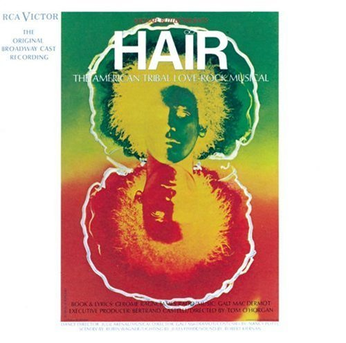 Hair - The American Tribal Love-Rock Musical (1968 Original Broadway Cast) by James Rado (Rado Original)