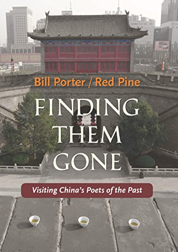 Finding Them Gone: Visiting China's Poets of the Past