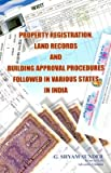 Property Registration, Land Records and Building Approval Procedures followed in Various States in India