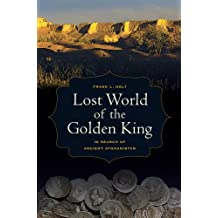 Lost World of the Golden King (Hellenistic Culture and Society, Band 53)
