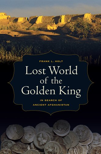 Lost World of the Golden King (Hellenistic Culture and Society) por Frank L. Holt