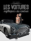 Les voitures mythiques du cinéma (French Edition)