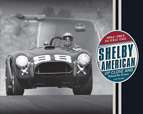 Shelby American Up Close and Behind the Scenes: The Venice Years 1962-1965 (2017) por Dave Friedman