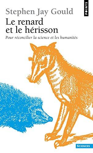 Le Renard et le Hrisson. Pour rconcilier la science et les humanits