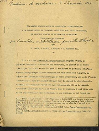 5 DECEMBRE 1944. DIX ANNEES D'APPLICATION DE L'ANATOXINE STAPHYLOCOCCIQUE A LA THERAPEUTIQUE DE CERTAINES AFFECTIONS AU STAPHYLOCOQUE, EN MEDECINE HUMAINE ET EN MEDECINE VETERINAIRE. CONSIDERATIONS GENERALES.