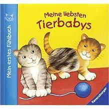 Mein erstes Fühlbuch: Meine liebsten Tierbabys