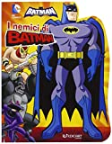 I nemici di Batman. Batman