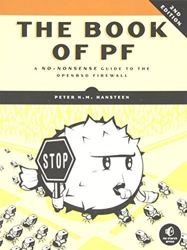 The Book of PF: A No-Nonsense Guide to the OpenBSD Firewall 2nd edition by Hansteen, Peter N.M. (2010) Paperback