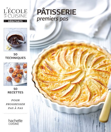 Pâtisserie premiers pas (L'Ecole de la cuisine)