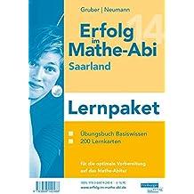 Erfolg im Mathe-Abi 2014 Lernpaket Saarland: Übungsbuch für das Basiswissen im Saarland mit vielen hilfreichen Tipps und ausführlichen Lösungen sowie ... optimale Vorbereitung auf das Mathe-Abitur