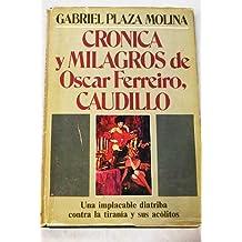Cronica y milagros de Oscar Ferreiro, Caudillo