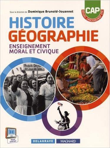 Histoire Géographie EMC CAP (2015) - Manuel élève de D. Brunold-Jouannet ,M. Couronnet ,Y. Hurdiel ( 5 mai 2015 )
