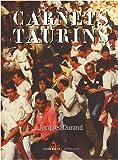 Carnets taurins - Chroniques inédites, souvenirs et gourmandises : 20 ans de périple tauromachique