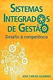 Sistemas Integrados De Gestão: Desafio À Competência (Portuguese Edition)