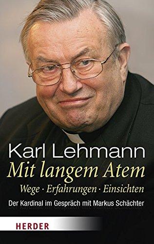 Image of Mit langem Atem: Wege. Erfahrungen. Einsichten. Der Kardinal im Gespräch mit Markus Schächter