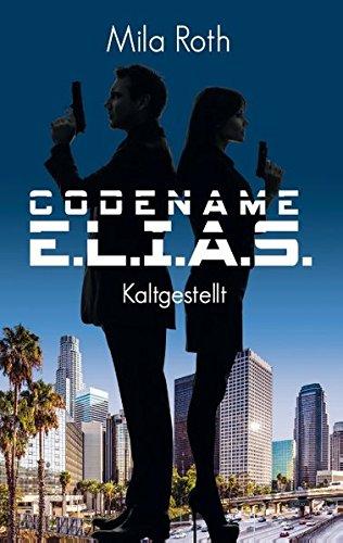 Codename E.L.I.A.S. – Kaltgestellt: Band 1