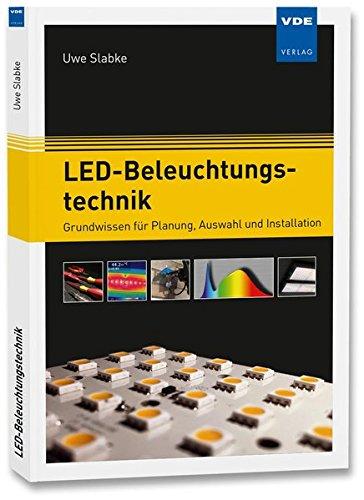 LED-Beleuchtungstechnik: Grundwissen für Planung, Auswahl und Installation -