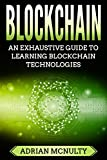 Blockchain: The Complete And Comprehensive Guide To Understanding Blockchain Technologies (Blockchain Books, Blockchain Technology Explained, Blockchain Programming, Blockchain Programming)