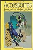 Accessoires: Symbolik und Geschichte
