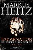 Exkarnation - Krieg der alten Seelen: Thriller - Markus Heitz