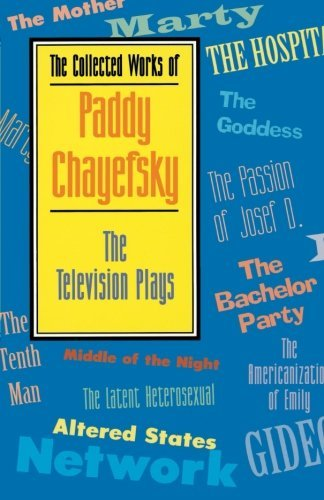 The Collected Works of Paddy Chayefsky: The Television Plays (Applause Books) (English Edition)
