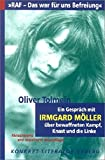 RAF - Das war für uns Befreiung: Ein Gespräch mit Irmgard Möller über bewaffneten Kampf, Knast und die Linke - Oliver Tolmein