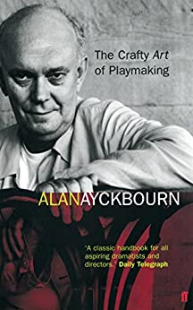 The Crafty Art of Playmaking by [Ayckbourn, Alan]
