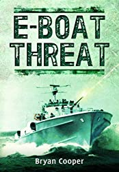 The E-Boat Threat by Bryan Cooper (2015-04-19)