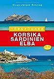 Törnführer Korsika - Sardinien - Elba - Klaus-Jürgen Röhring