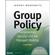 Group Policy: Fundamentals, Security, and the Managed Desktop