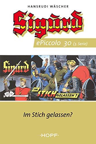 Sigurd ePiccolo-Comic 30: Im Stich gelassen? (Sigurd Piccolo 3 ...