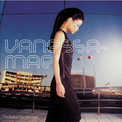 Subject to Change by Vanessa-Mae (2001-07-17)
