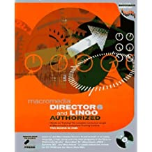 Director 6 and Lingo Authorized (Macromedia Press Series) by Macromedia Inc. (1997-08-15)