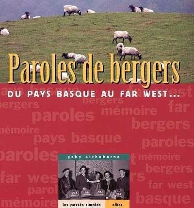 Paroles de bergers : du Pays Basque au Far West. :
