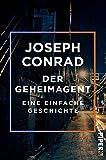 Der Geheimagent: Eine einfache Geschichte von Joseph Conrad