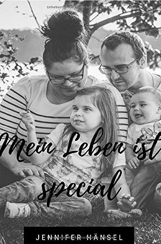 Mein Leben ist special: Mein Leben mit einem behinderten Kind
