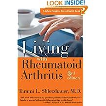 Living with Rheumatoid Arthritis (A Johns Hopkins Press Health Book)