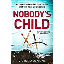 Nobody's Child: An unputdownable crime thriller that will have you hooked (Detectives King and Lane Book 3)