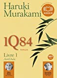Avril-Juin : 1Q84 ; 1 | Murakami, Haruki (1949-....). Auteur