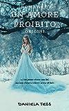 Un amore proibito - Origini: #1 di una trilogia