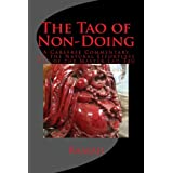 The Tao of Non-Doing: A Carefree Commentary on the Natural Effortless Way of the Master Lao Tzu (English Edition)