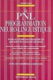 La PNL, programmation neuro-linguistique : pour accéder aux ressources qui sont en chacun de nous