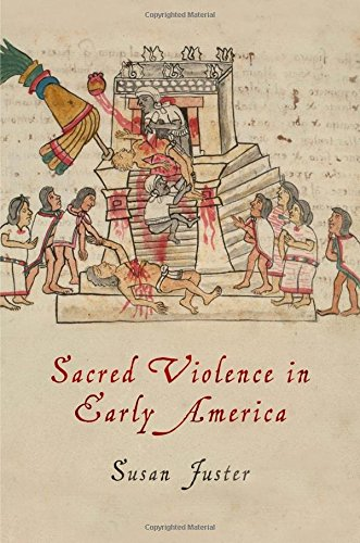 Sacred Violence in Early America (Early American Studies) por Susan Juster