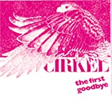 Songtexte von Cirkel - The First Goodbye