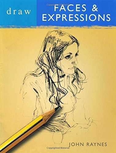 Draw Faces & Expressions by John Raynes (2007-04-30)