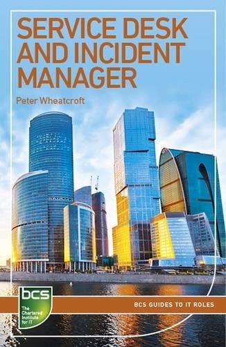Service Desk and Incident Manager: Careers in It Service Management (BCS Guides to IT Roles)