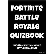 Fortnite Battle Royale Quizbook: The Great Multiple Choice Battle Royale Quiz!