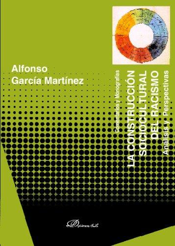 La Construccion Sociocultural del Racismo: Analisis y Perspectivas (Comentarios y Monografias) par Alfonsogarcía Martínez
